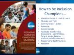 how to be inclusion champions