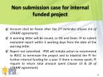 non submission case for internal funded project