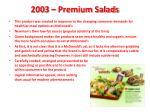 2003 premium salads
