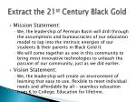 extract the 21 st century black gold