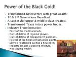 power of the black gold