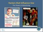 factors that influence use the power of advertising
