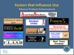factors that influence use tobacco product enhancement5