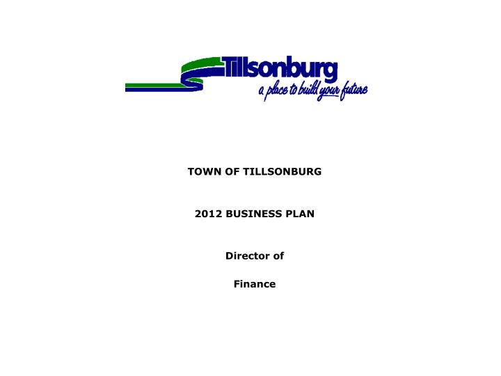 town of tillsonburg 2012 business plan director of finance n.