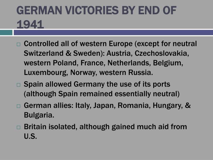 GERMAN VICTORIES BY END OF 1941