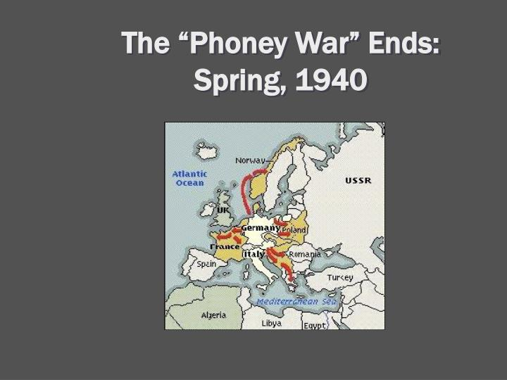 """The """"Phoney War"""" Ends:"""