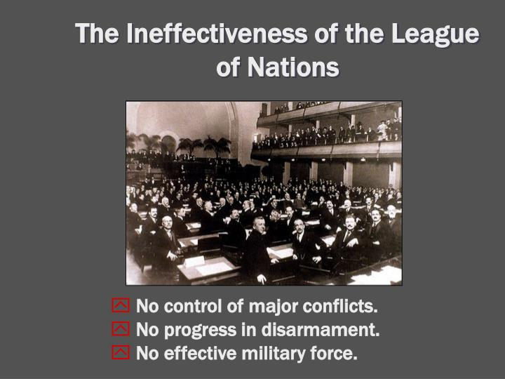 The Ineffectiveness of the League of Nations