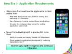 new era in application requirements