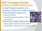 abet is engaged globally consistent with abet s mission vision