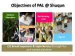 objectives of pal @ shuqun