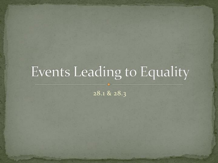 events leading to equality n.