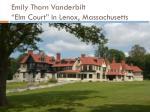 emily thorn vanderbilt elm court in lenox massachusetts