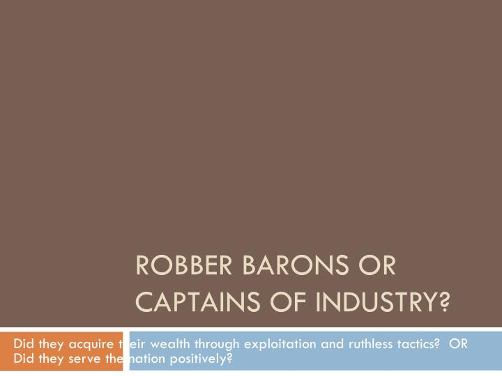 robber barons or captains of industry n.