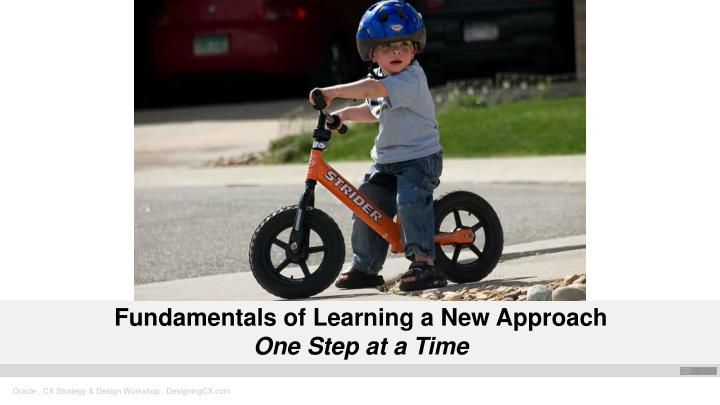Fundamentals of learning a new approach one step at a time