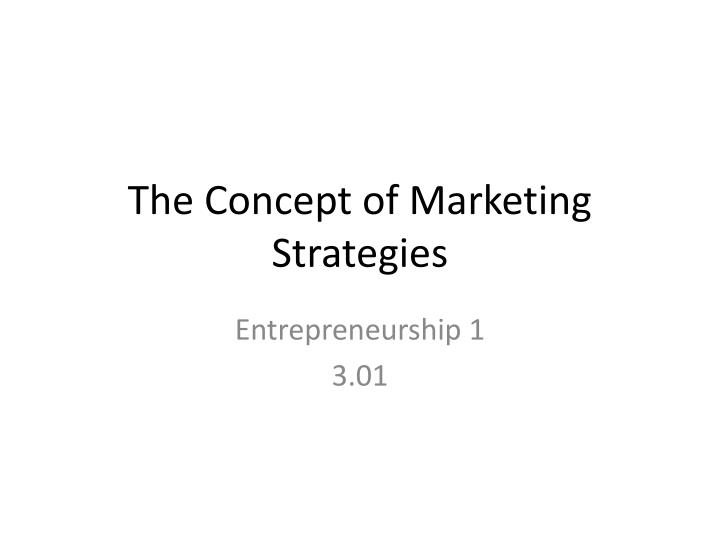 the concept of marketing strategies n.