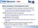 iaqg standards in development new