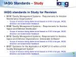 iaqg standards in study for revision