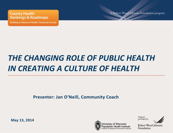 the changing role of public health in creating a culture of health n.