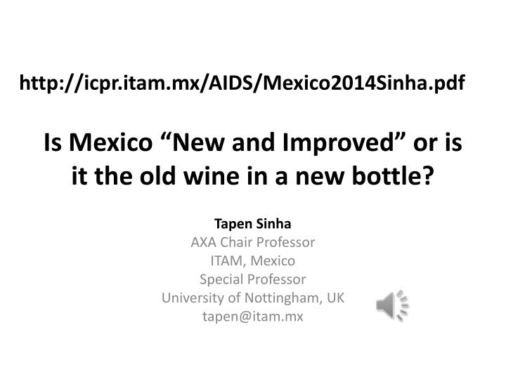 is mexico new and improved or is it the old wine in a new bottle n.