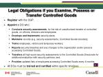 legal obligations if you examine possess or transfer controlled goods