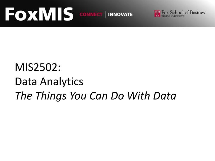 mis2502 data analytics the things you can do with data n.