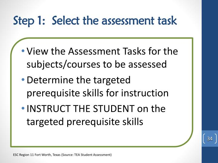 Step 1:  Select the assessment task