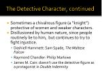 the detective character continued