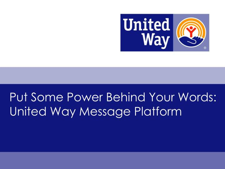 put some power behind your words united way message platform n.