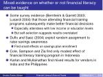 mixed evidence on whether or not financial literacy can be taught