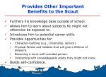 provides other important benefits to the scout
