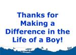 thanks for making a difference in the life of a boy