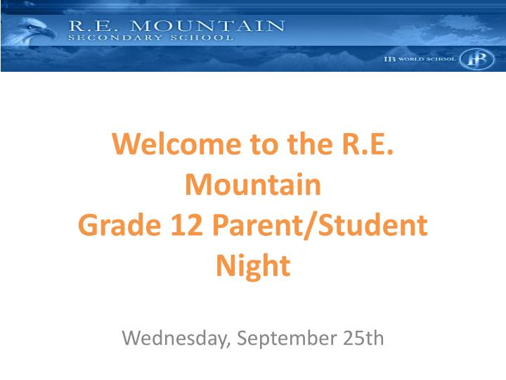 welcome to the r e mountain grade 12 parent student night n.