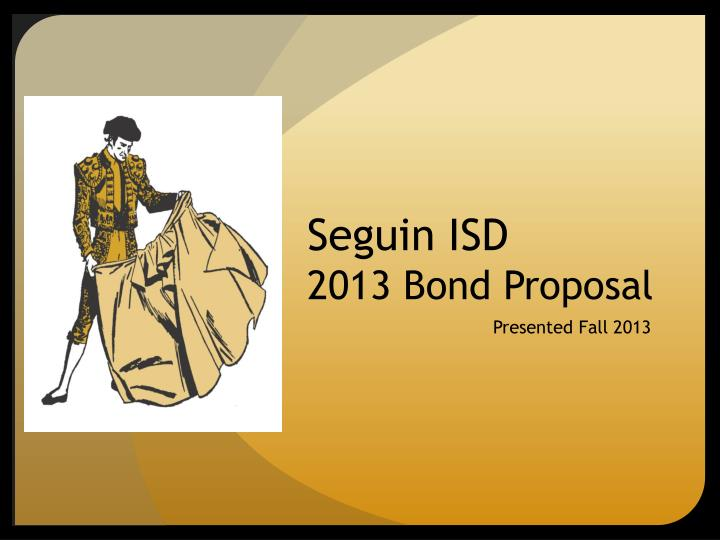 seguin isd 2013 bond proposal n.