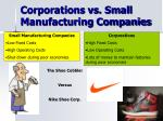 corporations vs small manufacturing companies