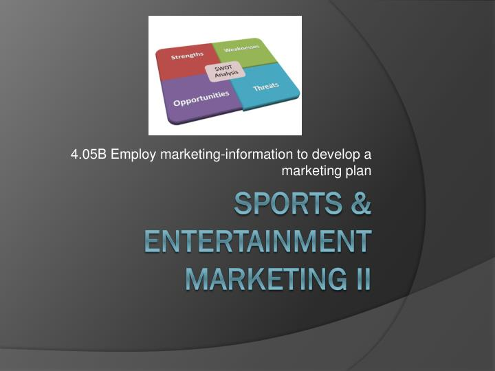4 05b employ marketing information to develop a marketing plan n.