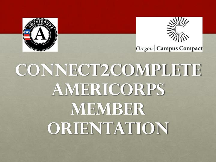 connect2complete americorps member orientation n.