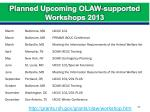 planned upcoming olaw supported workshops 2013