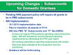 upcoming changes subaccounts for domestic grantees