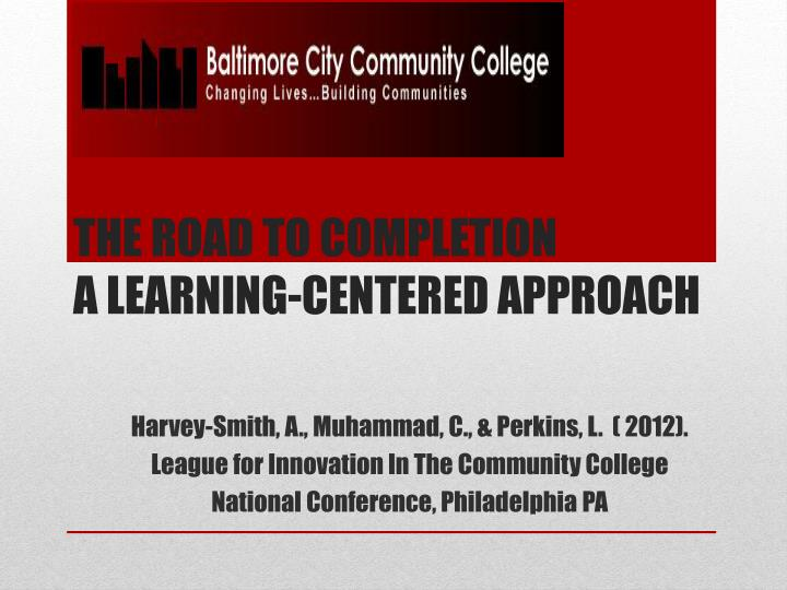 the road to completion a learning centered approach n.