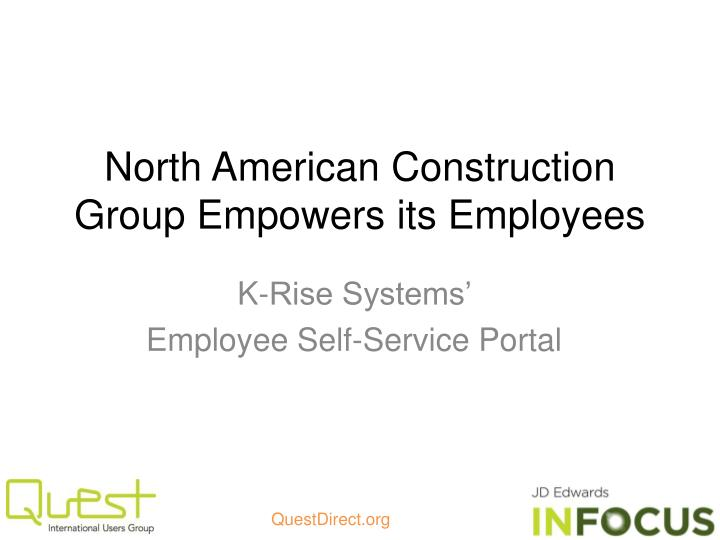 north american construction group empowers its employees n.