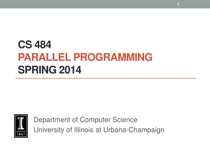 cs 484 parallel programming spring 2014 n.