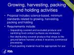 growing harvesting packing and holding activities