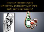 how can licensees work effectively and legally with third party service providers