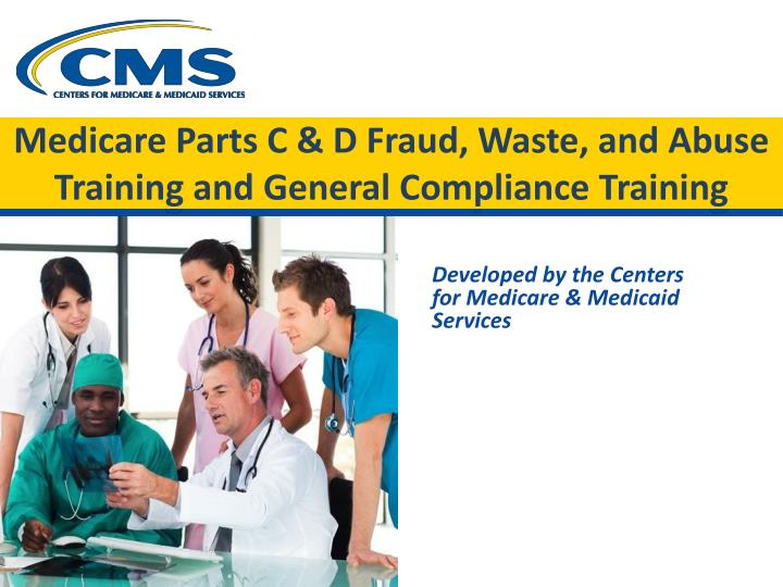 medicare parts c d fraud waste and abuse training and general compliance training n.