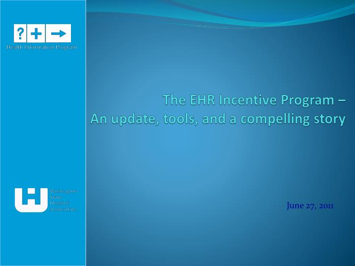 the ehr incentive program an update tools and a compelling story n.