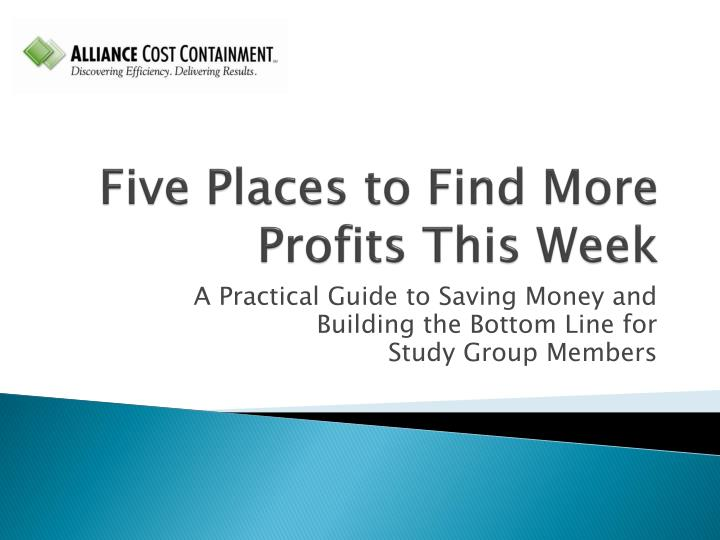 five places to find more profits this week n.
