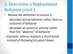 3 determine a replacement behavior cont