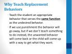 why t each replacement behaviors
