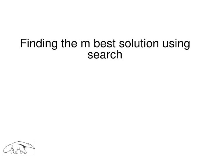 finding the m best solution using search n.