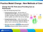 practice model change new methods of care9